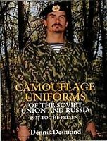 Camouflage Uniforms of the Soviet Union and Russia : 1937-To the Present, Har...