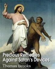 Precious Remedies Against Satan's Devices by Thomas Brooks (2013, Paperback)