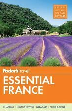 FODOR'S TRAVEL ESSENTIAL FRANCE - HESLIN, NANCY/ HILLEN, SEAN/ INMAN, NICK/ LADO