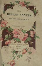 Mes belles années Tablettes d'une jeune fille Bahon Mame littérature romantique