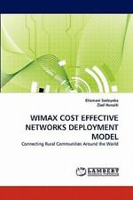 Wimax Cost Effective Networks Deployment Model: Connecting Rural Communities ...