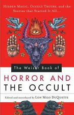 New, The Weiser Book of Horror and the Occult: Hidden Magic, Occult Truths, and