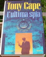 Tony Cape: L'ultima spia 1992 rizzoli prima spionaggio urss cia mossad