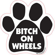 Dog Magnetic Paw Decal Car - Bitch On Wheels - Made In USA