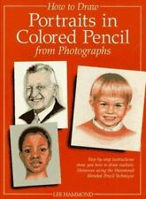 How to Draw Portraits in Colored Pencil from Photographs by Lee Hammond (1997,
