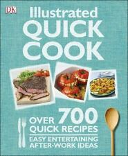 Illustrated Quick Cook : Easy Entertaining, after-Work Recipes, Cheap Eats