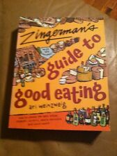 Zingerman's® Guide to Good Eating : How to Choose the Best Bread, Cheeses,