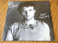 "NILS LOFGREN - NIGHT FADES AWAY  7"" VINYL PS"
