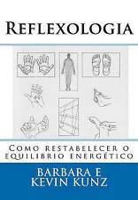 Reflexologia: Como restabelecer o equilibrio energético (Portuguese Edition)