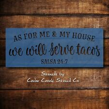 Taco stencil, me and my house we will serve tacos, Reusble craft stencil for sig