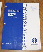 New Holland B27P Operator's Manual P/N 86607060