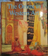 The Orient in Western Art by Gerard-Georges Lemaire - 2001