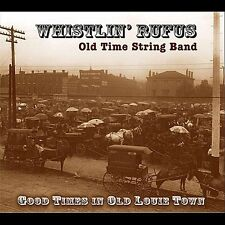 Whistlin' Rufus Old - Good Times in Ol' Louie Town [New CD]