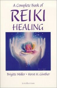 A Complete Book of Reiki Healing: Heal Yoursel... by Gunther, Horst H. Paperback
