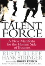 NEW - Talent Force: A New Manifesto for the Human Side of Business