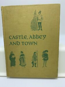 Castle, Abbey And Town. How People Lived in the Middle Ages. Irma Simonton Black
