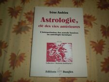ASTROLOGIE, CLE DES VIES ANTERIEURES - IRENE ANDRIEU - EDITIONS DANGLES 1984