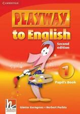 PLAYWAY TO ENGLISH LEVEL 1 PUPIL'S BOOK 2ND EDITION by Günter Gerngross...