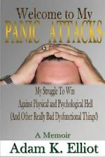 Welcome to My PANIC ATTACKS : My Struggle to Win Against Physical and...
