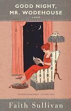 Good Night, Mr. Wodehouse by Faith Sullivan (2016, Paperback)