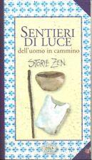 SENTIERI DI LUCE DELL'UOMO IN CAMMINO - STORIE ZEN  AA.VV. FRAGOLE E FARFALLE