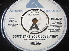 "SLIK - DON'T TAKE YOUR LOVE AWAY   7"" VINYL DEMO"