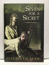 Seven for a secret par Elizabeth Bear 1st edition couverture cartonnée signé &