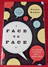 FACE TO FACE ~ How to Reclaim the Personal Touch in a Digital World ~Susan RoAne