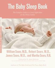 The Baby Sleep Book: The Complete Guide to a Good Nights Rest for the Whole Fam