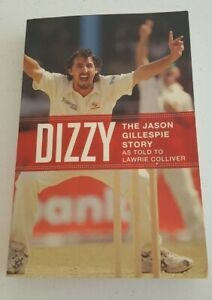 Dizzy The Jason Gillespie Story as told by Lawrie Colliver Cricket