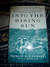 Into the Rising Sun: In Their Own Words, World War II's Pacific Veterans Reveal