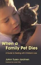 When a Family Pet Dies: A Guide to Dealing With Children's Loss-ExLibrary