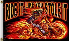 Ride It Like You Stole It Flag 3x5 ft Motorcycle Biker Bike Fire Flames Rider