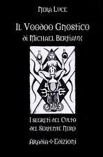 Il Voodoo Gnostico di Michael Bertiaux - esoterismo riti magia sessuale occulto