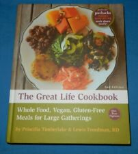The Great Life Cookbook HC Whole Food, Vegan, Gluten-Free Meals for Gatherings