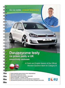 Dwujęzyczne testy na prawo jazdy w UK Samochody Osobowe Kat. B PL/GB 2021 Book