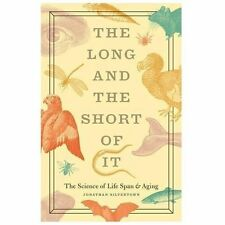 The Long and the Short of It: The Science of Life Span and Aging-ExLibrary