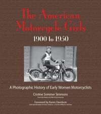 The American Motorcycle Girls: A Photographic History Of Early Women Motorcyc…