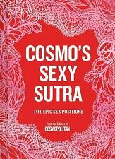 Cosmo's Sexy Sutra: 101 Epic Sex Positions (Hardback or Cased Book)