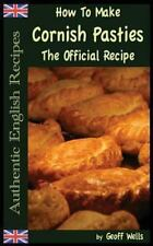Authentic English Recipes: How to Make Cornish Pasties : The Official Recipe...