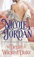 To Desire a Wicked Duke,Jordan, Nicole,Very Good Book mon0000091915
