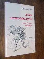 Anti-aphrodisiaque pour l'amour platonique / Ippolito Nievo
