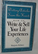 Writing Articles from the Heart How to Write & Sell by M Holmes hc first ed 1993