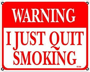 Warning I Just Quit Smoking.metal funny wall sign 255mm x 205mm (ss)