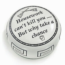 DESK ACCESSORIES - HOUSEWORK WILL KILL YOU PAPERWEIGHT