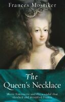 The Queen's Necklace: Marie Antoinette and the Scandal that Shocked and Mystifi