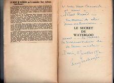 COMMANDANT LACHOUQUE LE SECRET DE WATERLOO 1952 DEDICACE HISTOIRE NAPOLEON