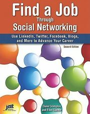 Find a Job Through Social Networking: Use LinkedIn, Twitter, Facebook,-ExLibrary