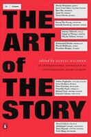 Art of the Story : An International Anthology of Contemporary Short Stories, ...