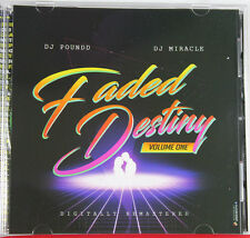 FADED DESTINY FREESTYLE MIXED VOL 1 CD BY CHICAGO'S DJ MIRACLE & DJ POUNDD NEW